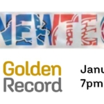 Golden Record at DNewTech on January 6th